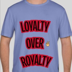 Other - Loyalty Over Royalty